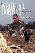 Whitetail Hunting Memories by Dragan Vujic (2010, Hardcover)