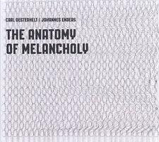 Carl/Enders, Johannes Oesterhelt-the Anatomy of melancholy CD NEUF