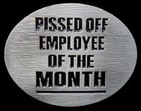 Cool Humor Funny Pissed Off Employee Of The Month Belt Buckle Belts Buckles