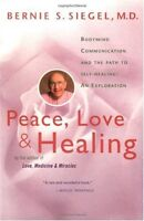 Peace, Love and Healing: Bodymind Communication & the Path to Self-Healing: An E