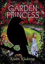 Garden Princess by Kristin Kladstrup (2013, Hardcover)