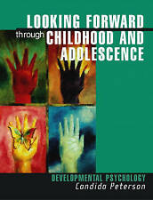 LOOKING FORWARD THROUGH CHILDHOOD AND ADOLESCENCE DEVELOPMENTAL PSYCHOLOGY NEW