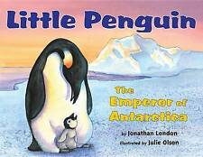 Little Penguin: The Emperor of Antarctica by Jonathan London (Hardback, 2011)