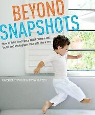 """Beyond Snapshots : How to Take That Fancy DSLR Camera off """"Auto"""" and..."""