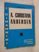 A CHRISTIAN ANDERSEN Pietro Rossi Ciranna I Cirannini 1970 Letteratura Biografia