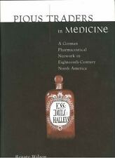 Pious Traders in Medicine: A German Pharmaceutical Network in Eighteenth-Century