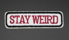 "STAY WEIRD EMBROIDERED PATCH, 3""X1.875"", USA SELLER, keep Austin (SW-172)"