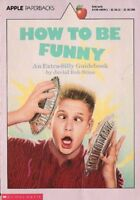 How to Be Funny: An Extra-Silly Guidebook