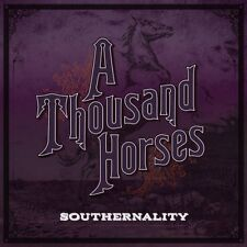 A Thousand Horses, Thousand Horses - Southernality [New CD]