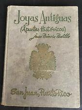 Puerto Rico 1959, JOYAS ANTIGUAS Apuntes Historicos, Juan Reinosa Padilla, 224p