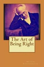The Art of Being Right by Arthur Schopenhauer (Paperback / softback, 2015)