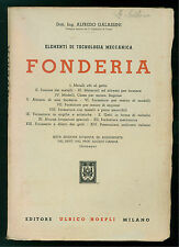 GALASSINI ALFREDO FONDERIA HOEPLI 1943 METALLURGIA SIDERURGIA MECCANICA