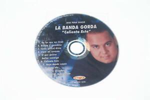 "JOSE PENA SUAZO LA BANDA GORDA""CALIENTA ESTO"" CD A9373"