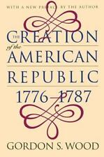 The Creation of the American Republic, 1776-1787 by Wood, Gordon S.