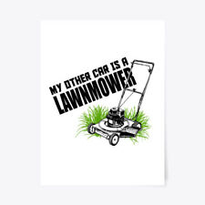"""My Other Car Is A Lawnmower Gift Poster - 18""""x24"""""""
