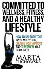 Committed to Wellness, Fitness, and a Healthy Lifestyle: How to Unleash Your Inn