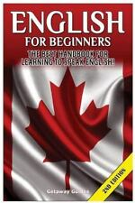 English for Beginners : The Best Handbook for Learning to Speak English! by...