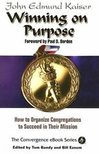 Winning On Purpose: How To Organize Congregations to Succeed in Their Mission (C