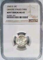 1945 D Mercury Silver Dime NGC MS 65 Struck Thru Strike Through Mint Error Coin