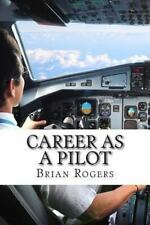 Career As a Pilot : What They Do, How to Become One, and What the Future...