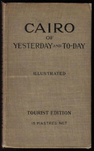 "Egypt Historic Book Cairo of Yesterday and To-day ""The City of the Caliphs"" 1897"