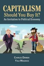 Capitalism: Should You Buy it?: An Invitation to Political Economy by Derber, C