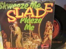 "7"" Slade - Gudbuy T'Jane + Skweeze Me"