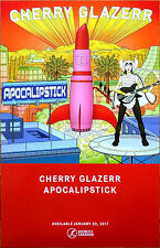 CHERRY GLAZERR Apocalipstick 2017 Ltd Ed RARE Poster +FREE Indie Pop Rock Poster
