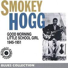 FREE US SHIP. on ANY 2 CDs! NEW CD Smokey Hogg: 1945-1951 Good Morning Little Sc