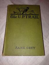 The U.P. Trail by Zane Grey 1918 HC First Edition, Union Pacific Railroad