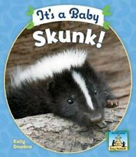 It's a Baby Skunk! Baby Mammals Library Binding Kelly Doudna