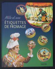 Livre MILLE ET UNE ETIQUETTES DE FROMAGE 2007 camembert french cheese label