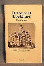 Historical Lockhart Texas Then and Now Vol. 1  Zona Adams Withers 1981