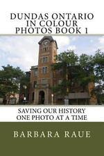 Cruising Ontario: Dundas Ontario in Colour Photos Book 1 : Saving Our History...