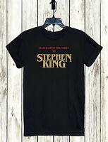 STEPHEN KING T-SHIRT XS-5XL UNISEX FREESHIPPING MOVIE HORROR AUTHOR NOVEL WRITER