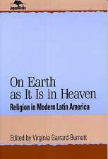 On Earth as It Is in Heaven: Religion in Modern Latin America (Jaguar Books on