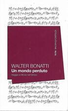 (Walter Bonatti) Un mondo perduto 2014 Baldini & Castoldi