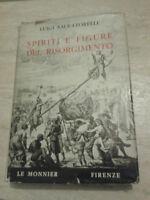 Luigi Salvatorelli - SPIRITI E FIGURE DEL RISORGIMENTO - 1961 - Le Monnier