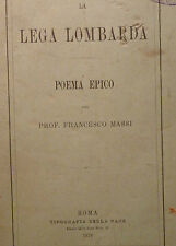 Poesia Versi, F. Massi: La Lega Lombarda poema epico 1876 Pace Roma Carroccio