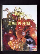 DECORS ET MAGIE DU SUCRE - PAR M-H. MARTIN DE CLAUSONNE -  PATISSERIE