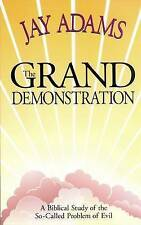 NEW The Grand Demonstration: A Bibical Study of the So-Called Problem of Evil