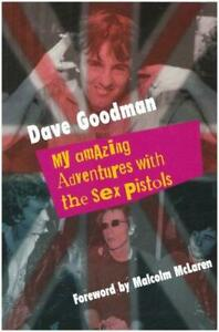 """My Amazing Adventures with the """"Sex Pistols"""", Goodman, Dave, Good Condition Book"""