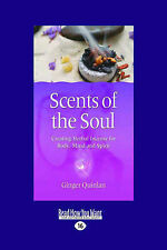 Scents of the Soul: Creating Herbal Incense for Body, Mind and Spirit