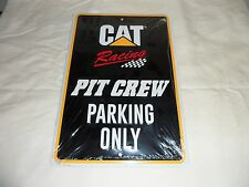 "CATERPILLAR CAT Racing  ""Pit Crew Parking Only""  Aluminum sign new in plastic"