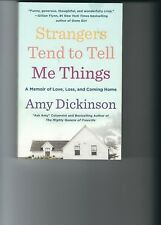 Strangers Tend to Tell Me Things-AMY DICKINSON-MEMOIR OF LOVE LOSS & COMING HOME