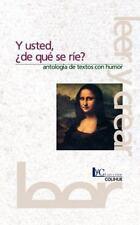 Y Usted, de Que Se Rie?: Antologia de Textos Con Humor (Paperback or Softback)
