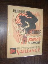 LE PRINCE QUI AVAIT PEUR DE LA MORT - J Montfort - Belles histoires de Vaillance