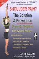 Shoulder Pain? : The Solution & Prevention, Paperback by Kirsch, John M., M.d...