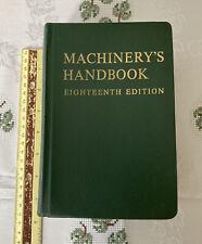 VINTAGE MACHINERY'S HANDBOOK -  18th Ed. 1969, Second Printing, Super Condition