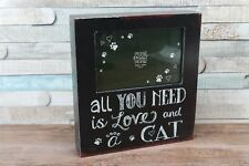 """4X6"""" All You Need Is Love… Cat Black Photo Frame Freestanding Hanging"""